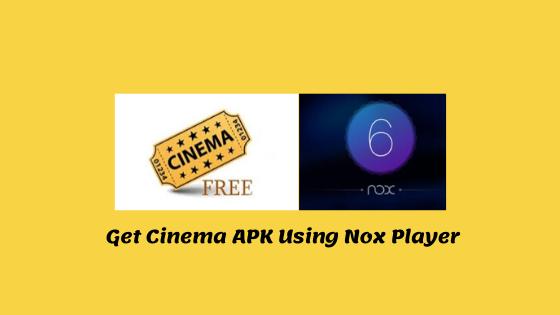 Get-Cinema-APK-Using-Nox