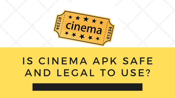 Is Cinema APK Safe and Legal to Use_ (1)